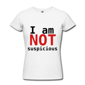 I-am-NOT-suspicious-Women-s-T-Shirt